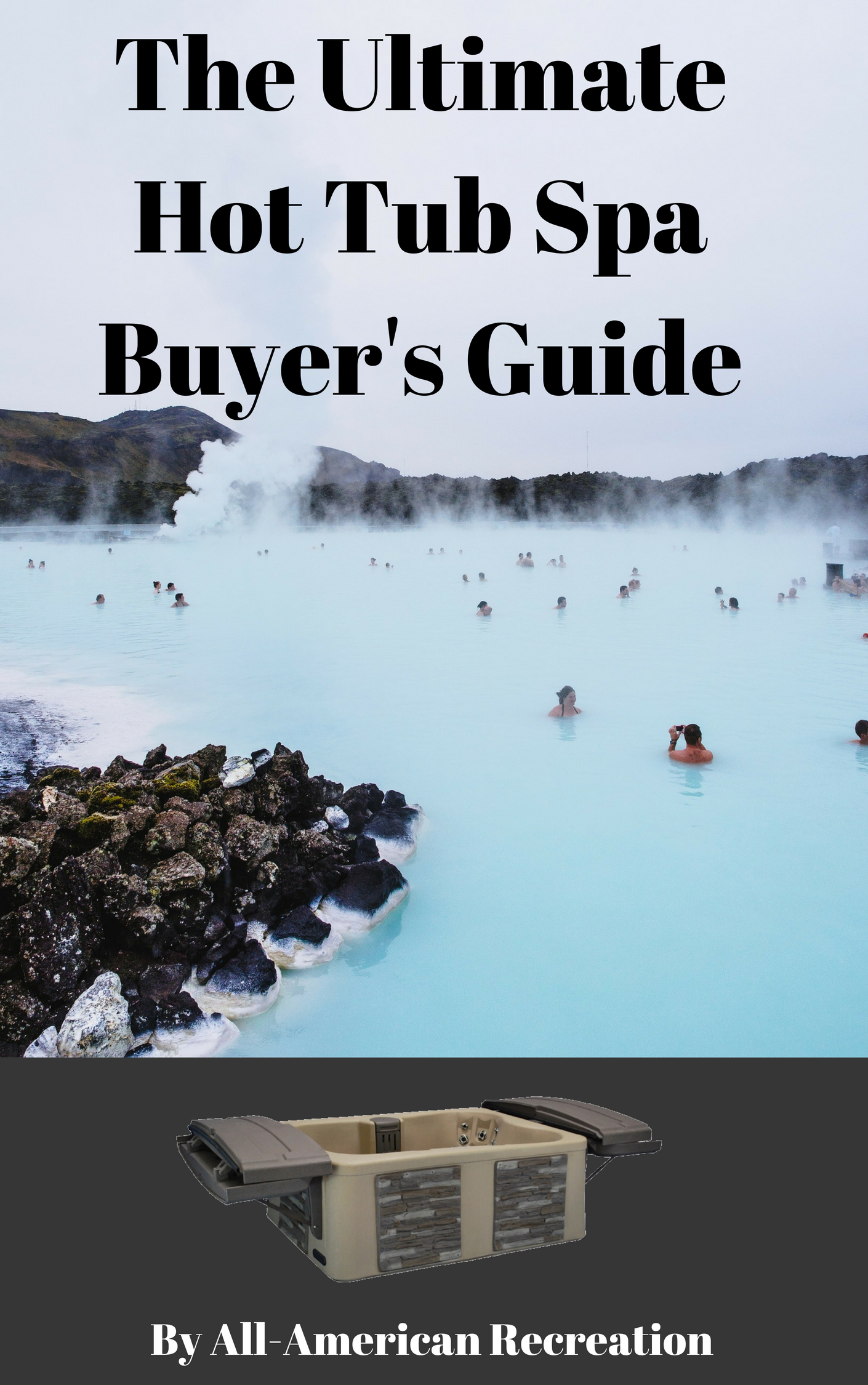 The Ultimate Hot Tub Spa Buyer's Guide