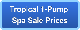 Tropical 1-Pump Spa Sale Prices